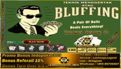 Poker Online Indonesia - Teknik Menggertak Yang Masuk Akal