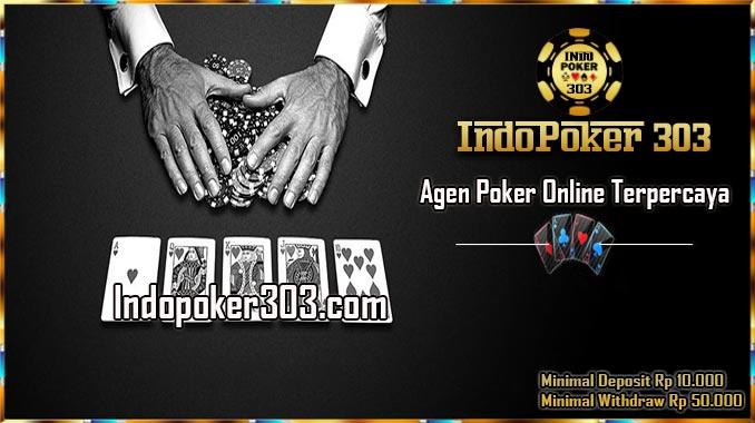 Indopoker303.com Strategi cara menang di dalam permainan taruhan judi poker online uang asli ini sanggup menciptakan kamu punya kesempatan yang lebih besar