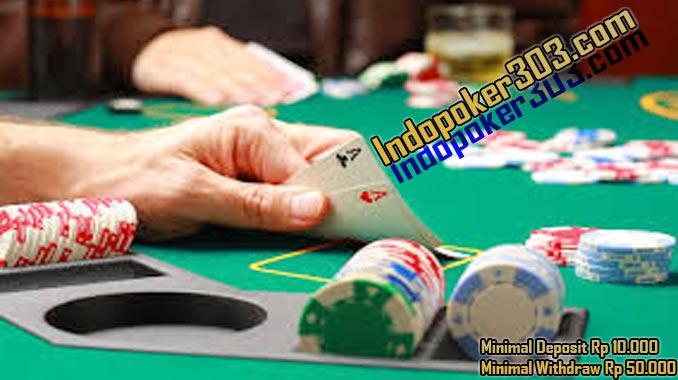 Indopoker303.com, Untuk bisa bermain judi poker online dengan baik di agen yang kamu tempati atau kamu pilih untuk bergabung adalah hal utama yang harus anda